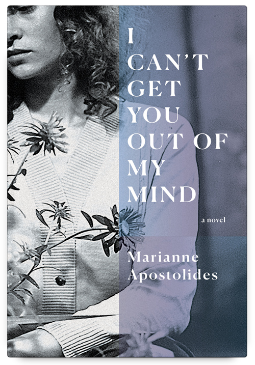 Apostolides Marianne I Cant Get You Out of My Mind BookCover