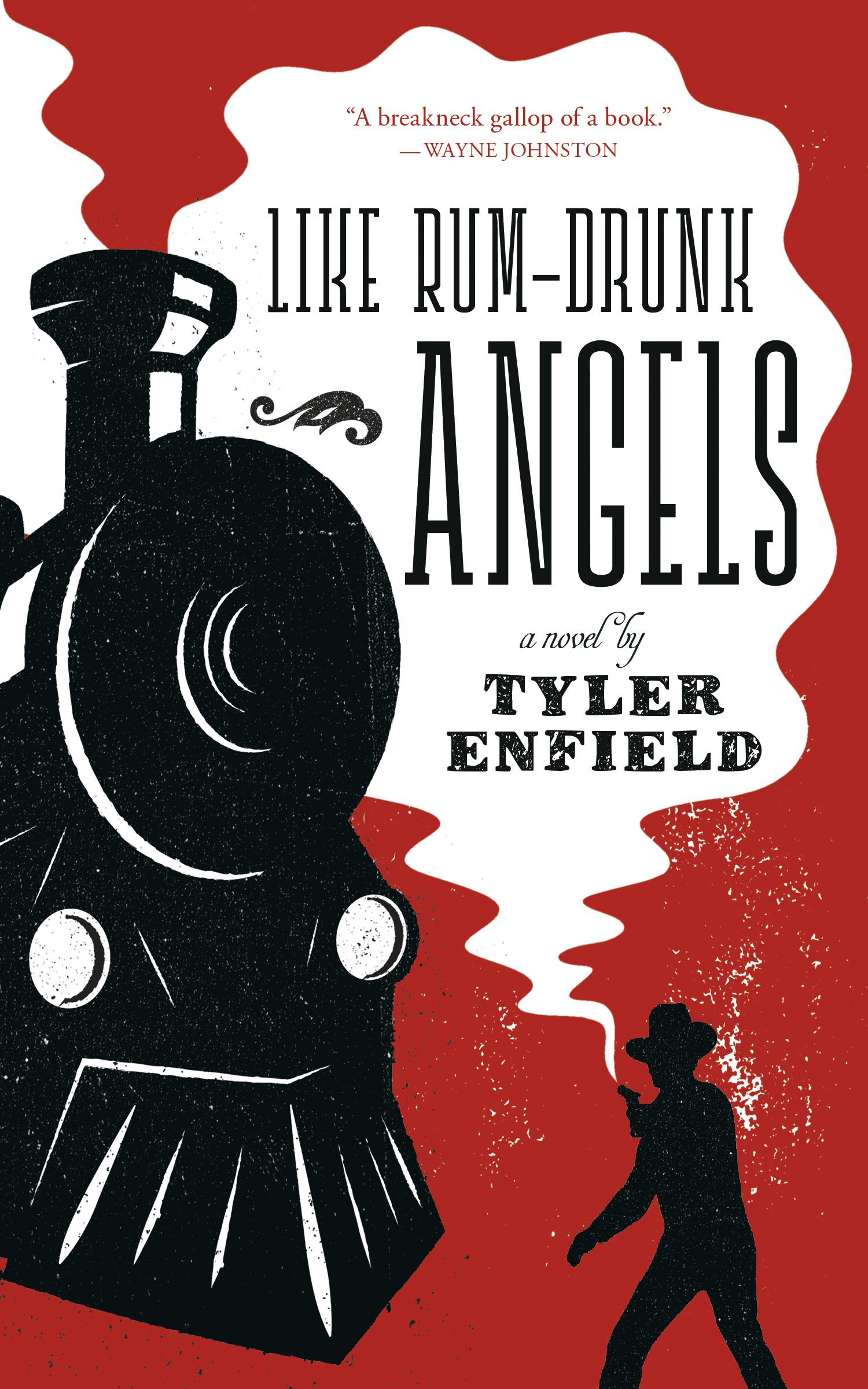Enfield Tyler Like Rum Drunk Angels Book Jacket