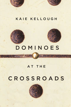 Kellough Kaie Dominoes at the Crossroads Book Cover