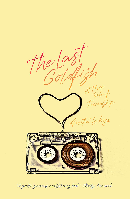 LaheyAnita TheLastGoldfish BookCover