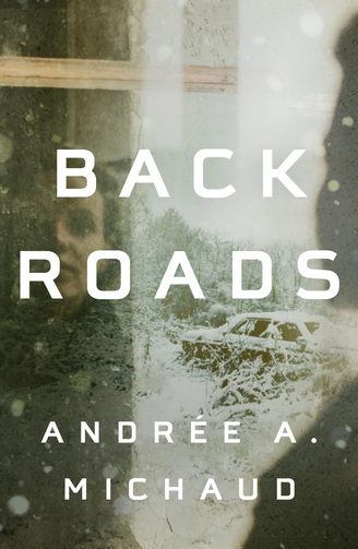 Michaud Andree A. Back Roads Book Cover